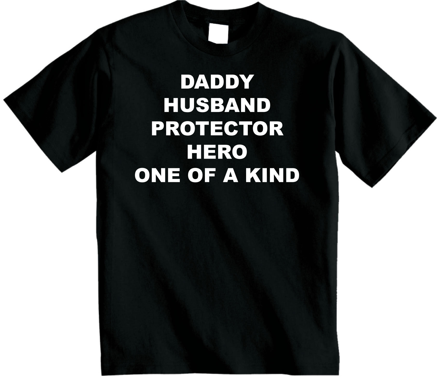Daddy Husband Protector Hero One of a Kind  T-shirt