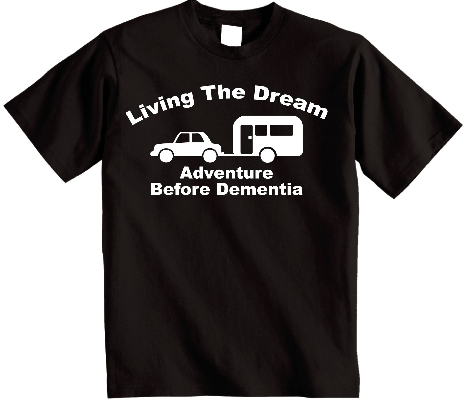 Living the Dream Adventure Before Dementia T-shirt