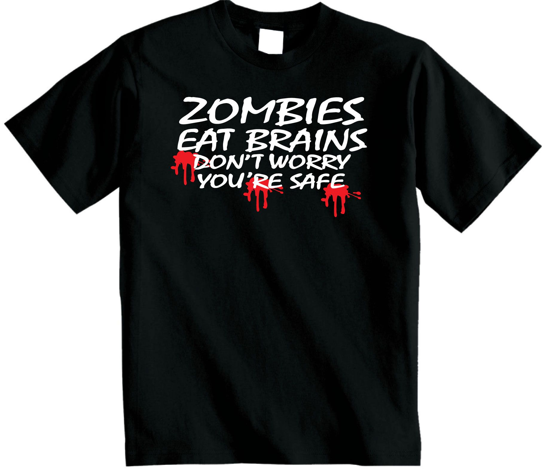 Zombies eat Brains Dont worry you're safe t shirt zombie apocalypse tshirt FREE UK DELIVERY